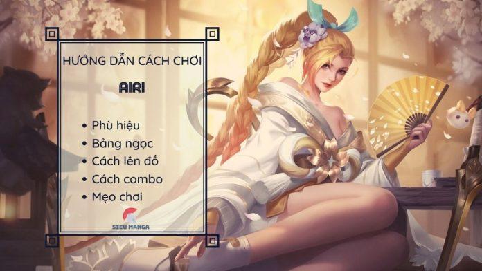 Hướng dẫn cách chơi Airi mùa 17