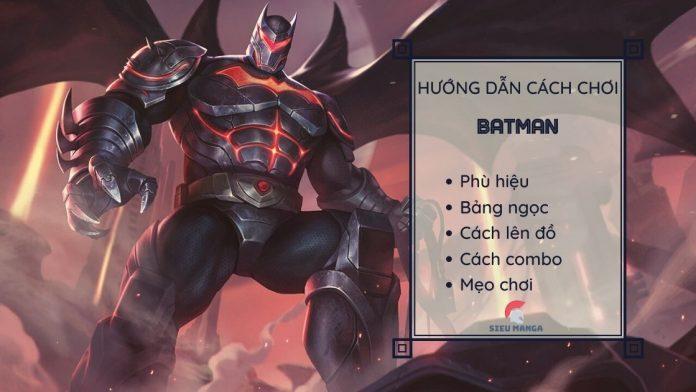 Hướng dẫn cách chơi Batman đi rừng mùa 17