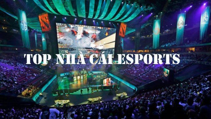 Top nhà cái Esports uy tín nhất Việt Nam